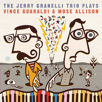 Jerry Granelli Trio - The Jerry Granelli Trio Plays The Music Of Vince Guaraldi & Mose Allison