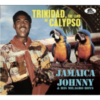 Jamaica Johnny & His Milagro Boys - Trinidad, The Land Of Calypso / 2CD set