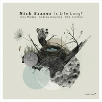 Nick Fraser - Is Life Long