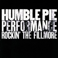 Humble Pie - Performance - Rockin' the Fillmore