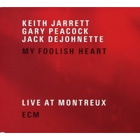 Keith Jarrett, Gary Peacock, Jack DeJohnette - My Foolish Heart: Live at Montreux