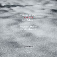 Thomas Strønen & Iain Ballamy / Food - Quiet Inlet