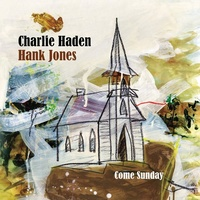 Charlie Haden & Hank Jones - Come Sunday