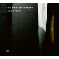 Ethan Iverson & Mark Turner - Temporary Kings