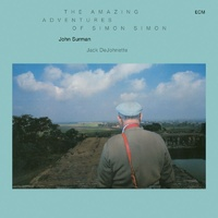 John Surman & Jack DeJohnette - The Amazing Adventures Of Simon Simon