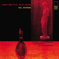 Gil Evans - New Bottle, Old Wine - 180g Vinyl LP