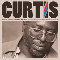 Curtis Mayfield - Keep On Keeping On: Curtis Mayfield Studio Albums 1970-1974