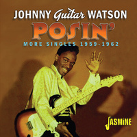 Johnny Guitar Watson - Posin': More Singles 1959-1962