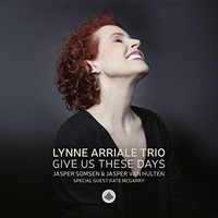 Lynne Arriale Trio - Give Us These Days