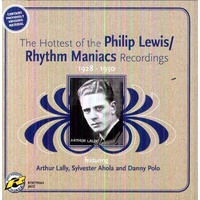 Philip Lewis / Rhythm Maniacs - The Hottest of the Philip Lewis / Rhythm Maniacs Recordings 1928-1930
