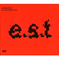 Esbjörn Svensson Trio / e.s.t. - Retrospective: the very best of e.s.t.