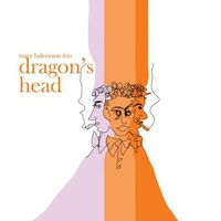 Mary Halvorson Trio - dragon's head