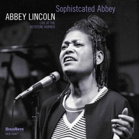 Abbey Lincoln - Sophisticated Abbey: Live at the Keystone Korner