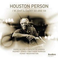 Houston Person - I'm Just A Lucky So And So