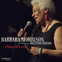 Barbara Morrison featuring Houston Person - I Wanna Be Loved
