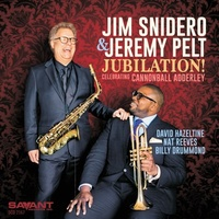 Jim Snidero & Jeremy Pelt - Jubilation!: Celebrating Cannonball Adderley