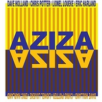 Dave Holland, Chris Potter, Lionel Loueke & Eric Harland / Aziza - Aziza