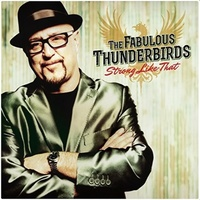 The Fabulous Thunderbirds - Strong Like That