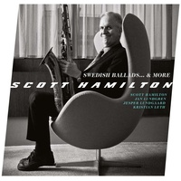 Scott Hamilton - Swedish Ballads... & More