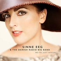 Sinne Eeg and the Danish Radio Big Band - We've Just Begun