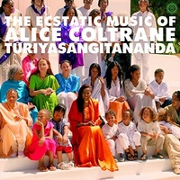 Alice Coltrane - World Spirituality Classics 1: The Ecstatic Music of Alice Coltrane Turiyasangitananda