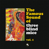 The Famous Sound of Three Blind Mice Vol. 1 - 2 x 180g Vinyl LPs