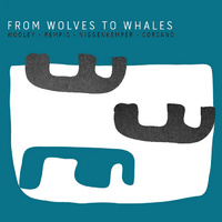 Nate Wooley & Dave Rempis - From Wolves to Whales