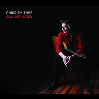 Chris Smither - Call Me Lucky / 2CD set