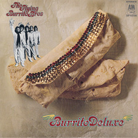 The Flying Burrito Brothers - Burrito Deluxe - 180g Vinyl LP