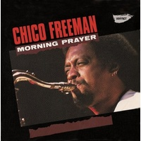 Chico Freeman - Morning Prayer