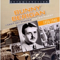 Bunny Berigan - I Can't Get Started: His 25 Finest 1934-1940
