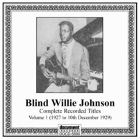 Blind Willie Johnson - Complete Recorded Titles Volume 1(1927 to 10th December 1929)