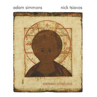 Adam Simmons & Nick Tsiavos - sixteen alleluias