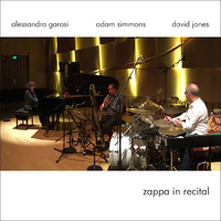 Alessandra Garosi, Adam Simmons & David Jones - Zappa in Recital