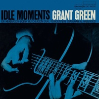 Grant Green - Idle Moments - RVG Edition