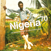 Various Artists - Nigeria 70: The Definitive Story of 1970's Funky Lagos
