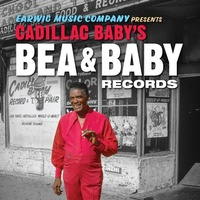 Various Artists - Cadillac Baby's Bea & Baby Records: The Definitive Collection