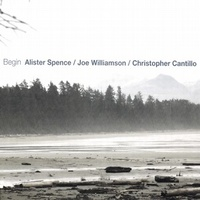 Alister Spence, Joe Williamson & Christopher Cantillo - Begin
