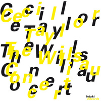 Cecil Taylor - The Willisau Concert