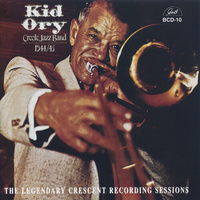 "Edward ""Kid"" Ory - The Legendary 1944-45 Crescent Recording Sessions"