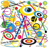 James Brandon Lewis & Chad Taylor - Live in Willisau