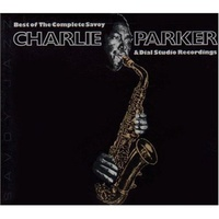 Charlie Parker - Best Of The Complete Savoy & Dial Studio Recordings