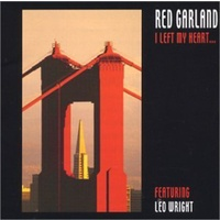 Red Garland - I Left My Heart...