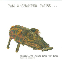 Greening from Ear to Ear - Tam O'Shanter Tales