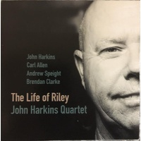John Harkins Quartet - The life of Riley