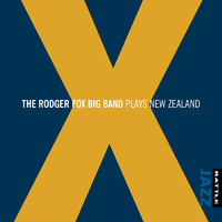 Rodger Fox Big Band - X: Plays New Zealand