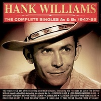 Hank Williams - Complete Singles As & Bs 1947-55