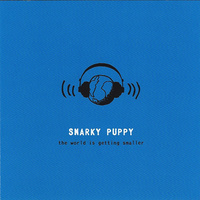 Snarky Puppy - the world is getting smaller