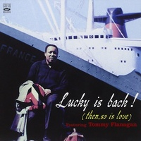 Lucky Thompson - Lucky is Back(then, so is love)