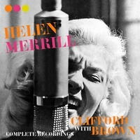 Helen Merrill - With Clifford Brown: Complete Recordings
